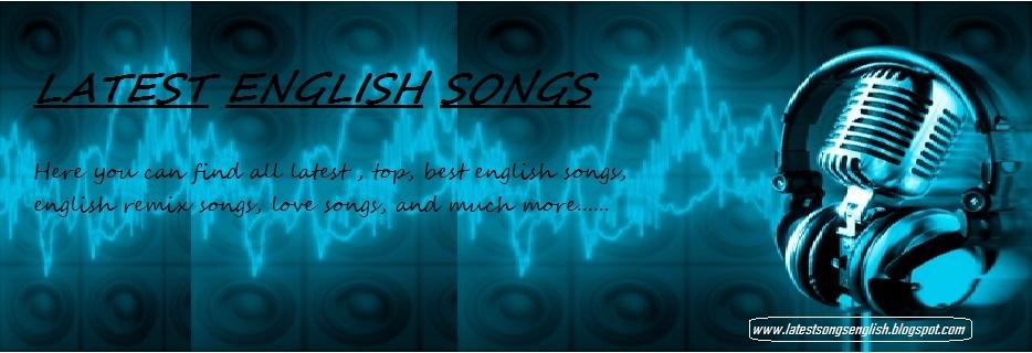Latest English Songs