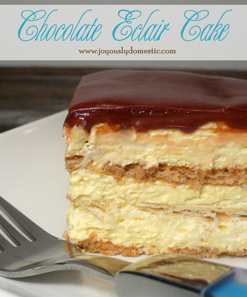 Joyously Domestic: No-Bake Chocolate Eclair Cake