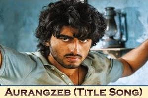 Aurangzeb (Title Song)