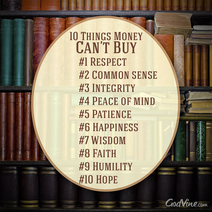 10 Things That Money Can T Buy Respect Common Sense