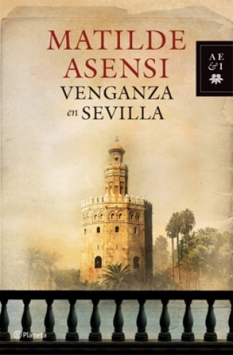 Venganza en Sevilla Matilde Asensi