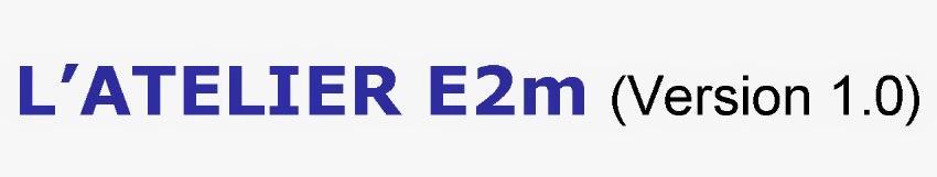 L'atelier E2m