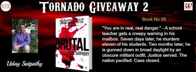 Tornado Giveaway 2: Book No. 95: BRUTAL by Uday Satpathy