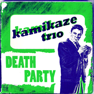Kamikaze Trio - Death Party