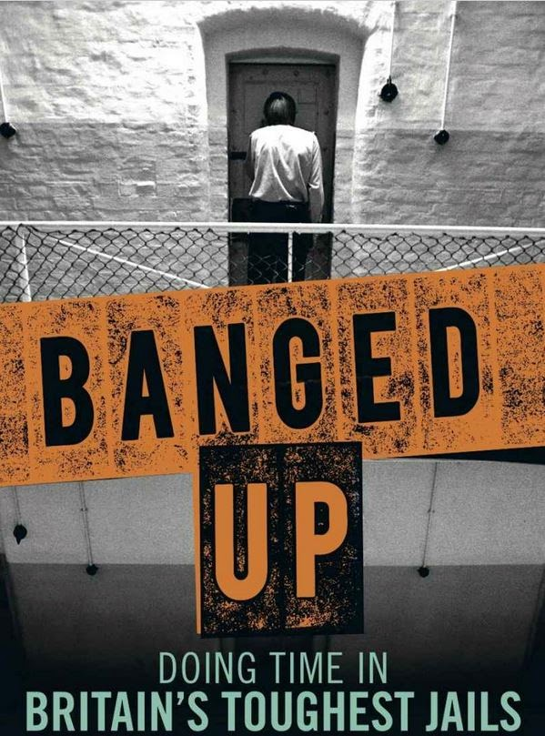 Book Cover - Banged Up: Doing Time in  Britain's Toughest Jails (from Amazon)