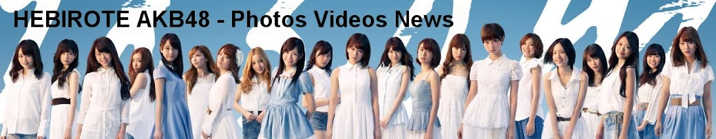 HEBIROTE AKB48 - Photos Videos News
