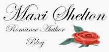 Maxi Shelton ~ Romance Author Blog