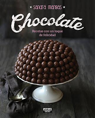 LIBRO - Chocolate  Sandra Mangas (Aguilar - 15 octubre 2015)  Recetas con un toque de felicidad  Comprar en Amazon España