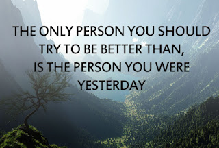try to be better than yesterday