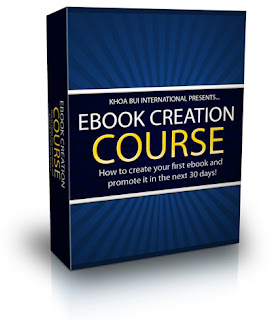 My mentor Khoa Bui's E-book Creation Ecourse