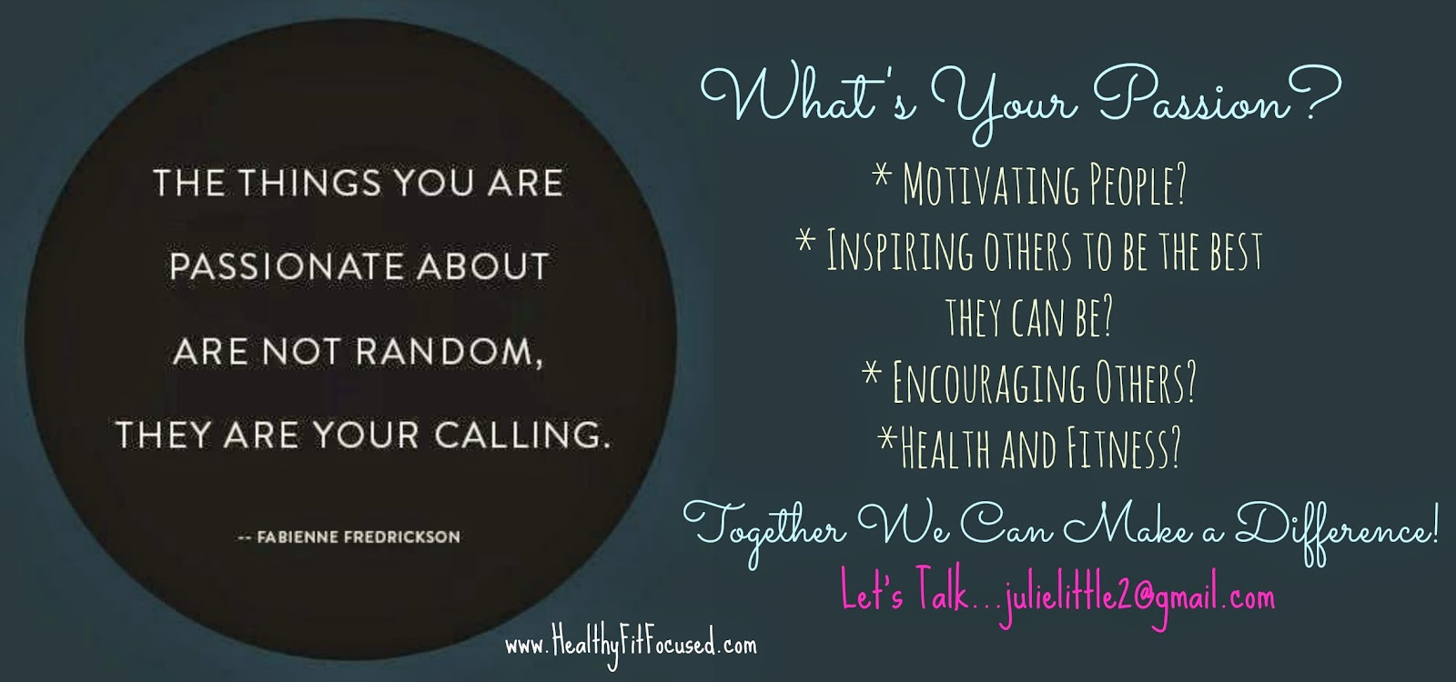 What's your passion, Dreams, goals, Beachbody Coach, Financial freedom, Julie Little, Healthy Fit Focused, helping others