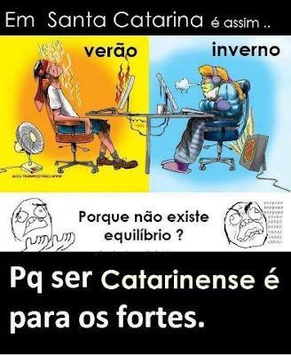 Em Santa Catarina é assim...