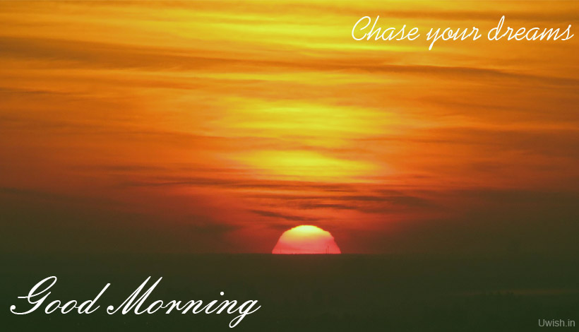 Good Morning wishes and greetings with a quote chase your dreams.
