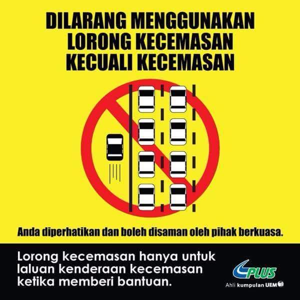 Dilarang menggunakan Lorong kecemasan, hanya kecemasan, nasihat Plus Malaysia, tidak faham bahasa,  pemandu Malaysia pentingkan diri,