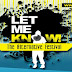 LET ME KNOW FESTIVAL 2013, Ελληνικός Κόσμος αίθριο (Τετάρτη 19/6/2013 -Πέμπτη 20/6/2013) - ΚΕΡΔΙΣΤΕ ΠΡΟΣΚΛΗΣΕΙΣ !!!