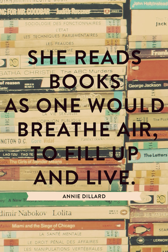 She Reads Books As One Would Breathe Air