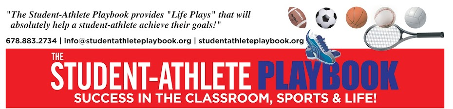 "THE STUDENT-ATHLETE PLAYBOOK and ""STUDENT-ATHLETE ACHIEVEMENT"" PROGRAM, PRESENTATION & SERIES!!!"