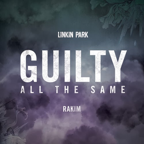 LINKIN PARK - GUILTY ALL THE SAME (feat. Rakim)