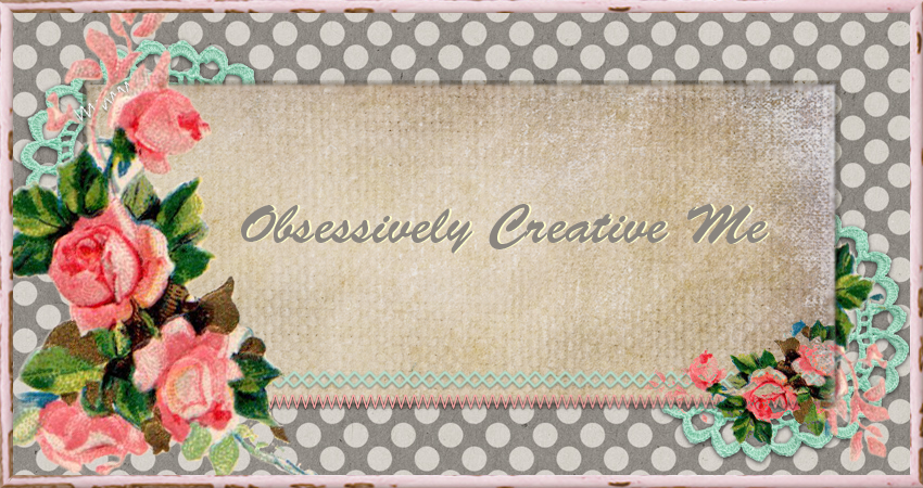 Obsessively Creative Me