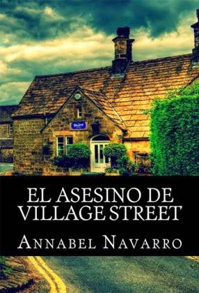 El asesino de Village Street --Annabel Navarro