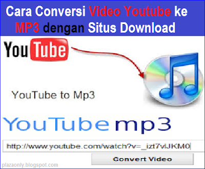 Cara Conversi Video Youtube ke MP3 Dengan Situs Download