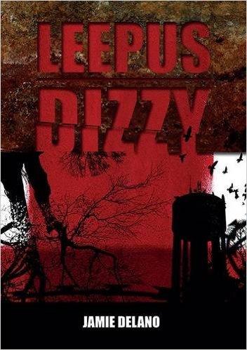 Jamie Delano: LEEPUS - DIZZY a novel