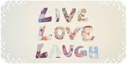 Live, Love, Laugh (tumblr lsqj mu pm qb po )
