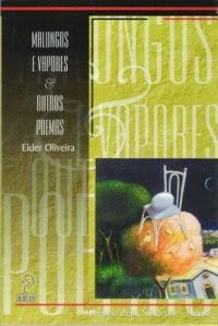 Malungos e Vapores e outros poemas - Elder Oliveira