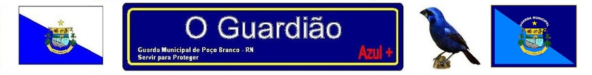 O Guardião - Guada Municipal de Poço Branco.