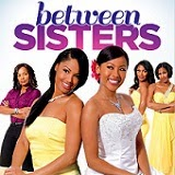 Between Sisters Comes to DVD May 6th
