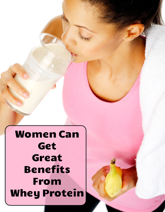 Women Can Get Great Benefits From Whey Protein