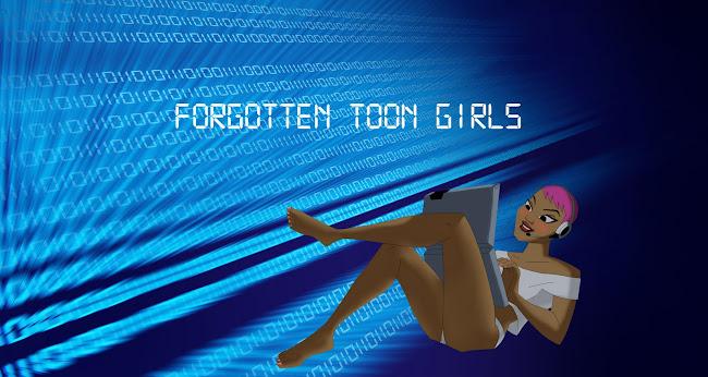 Forgotten Toon Girls