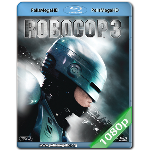 ROBOCOP 3 (1993) FULL 1080P HD MKV ESPAÑOL LATINO