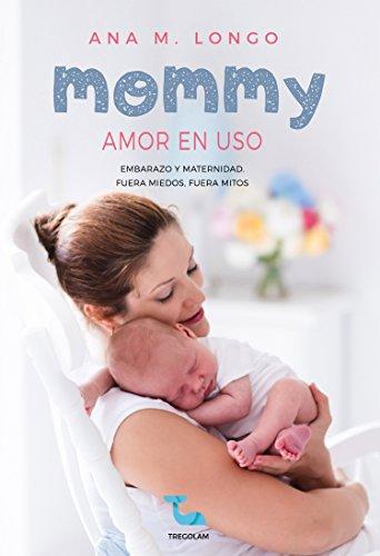 Mommy amor en uso. Embarazo y maternidad. Fuera miedos, fuera mito