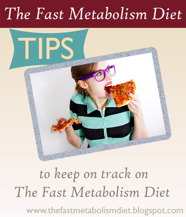 Tips to keep on track on The Fast Metabolism Diet