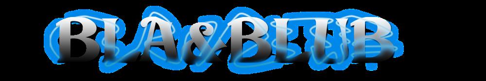 Bla&Blub
