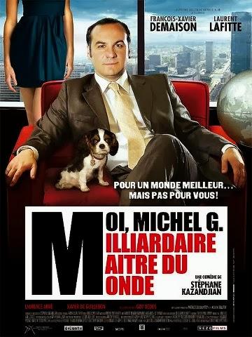 Regarder Moi, Michel G, Milliardaire, Maître du monde en streaming