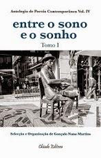 """Co-autora na Antologia de Poesia Cont.""""Entre o Sono e o Sonho"""" Vol IV Chiado Editora, MAR 2013"""