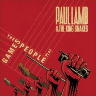 Paul Lamb & The King Snakes - The Games People Play 2012