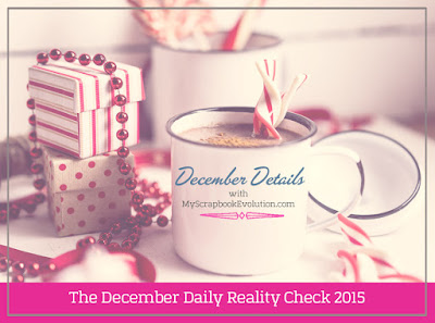 The December Daily Reality Check 2015 with My Scrapbook Evolution