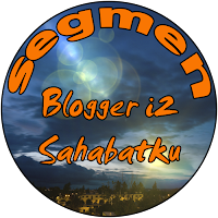 SEGMEN – Blogger i2 Sahabat ku