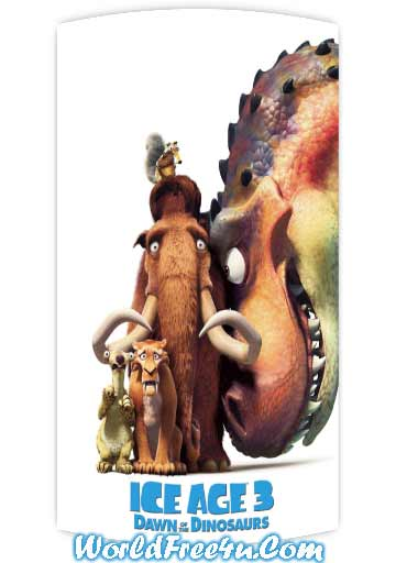 Poster Of Ice Age 3: Dawn of the Dinosaurs (2009) In Hindi English Dual Audio 300MB Compressed Small Size Pc Movie Free Download Only At worldfree4u.com
