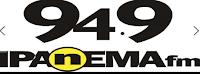 ouvir a Rádio Ipanema FM 94,9 ao vivo e online  Porto Alegre RS