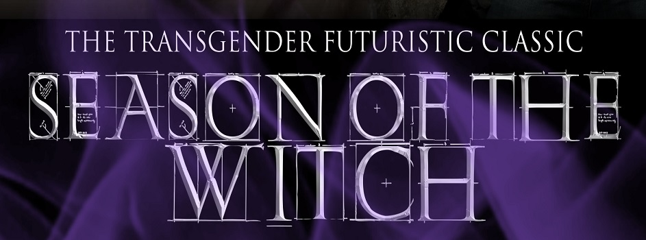 Season of the Witch - The Transgender Futuristic Classic