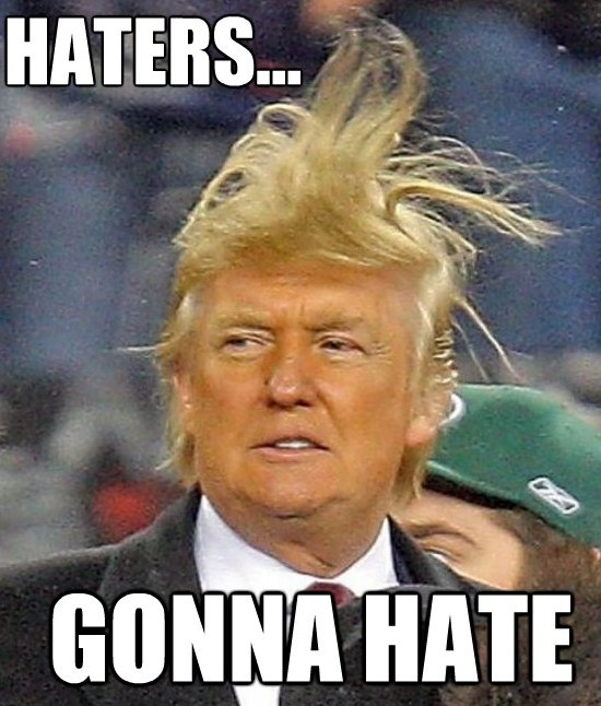 Donald-Trump-haters-gonna-hate.jpg