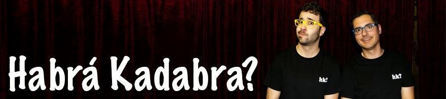 Habra Kadabrá?