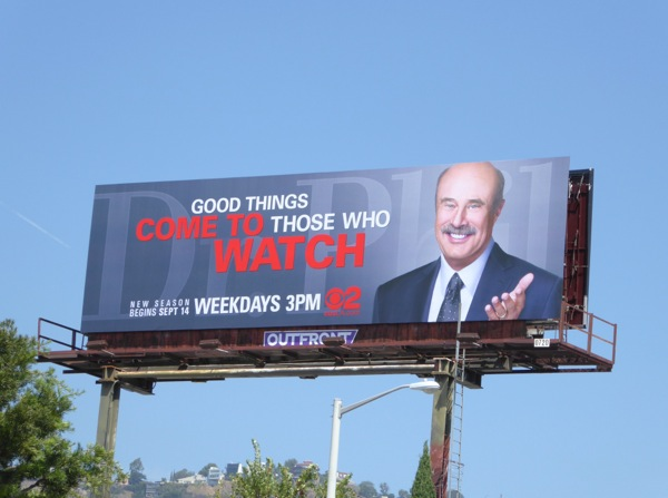 Good things come to those who watch Dr Phil billboard
