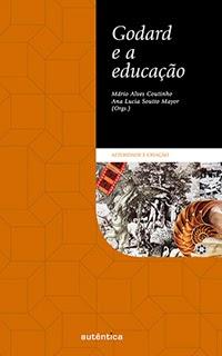 http://grupoautentica.com.br/autentica/livros/godard-e-a-educacao/969