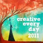 CREATIVE EVERY DAY 2011