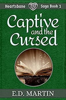 Captive and the Cursed      Heartsbane Saga Book 1